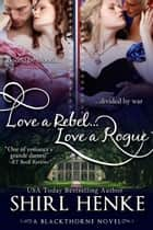 Love A Rebel...Love A Rogue ebook by shirl henke