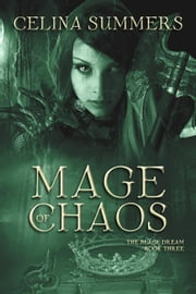 Mage of Chaos - The Black Dream, #1 ebook by Celina Summers