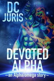Devoted Alpha ebook by DC Juris