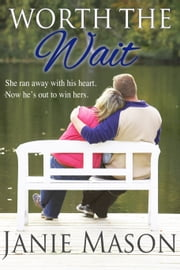 Worth the Wait ebook by Janie Mason