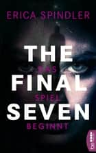 The Final Seven - Das Spiel beginnt ebook by Erica Spindler, Kerstin Fricke