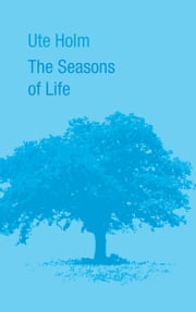 The Seasons of Life ebook by Ute Holm