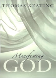 Manifesting God ebook by Thomas Keating