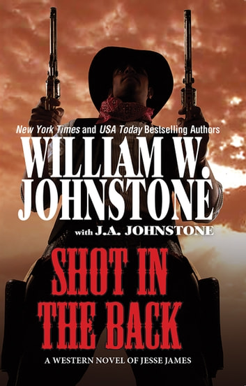 Shot in the Back ekitaplar by William W. Johnstone,J.A. Johnstone