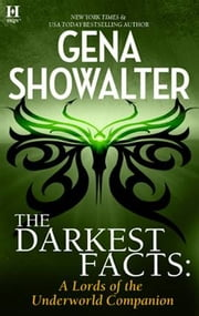 The Darkest Facts: A Lords of the Underworld Companion ebook by Gena Showalter