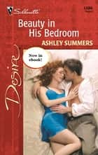 Beauty in His Bedroom ebook by Ashley Summers