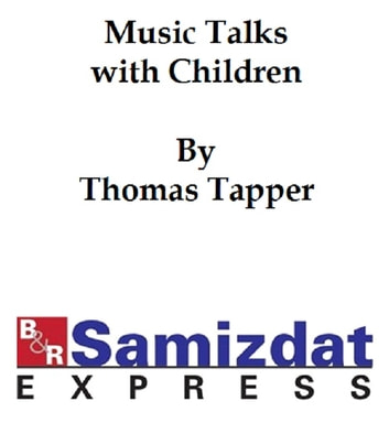 Music Talks with Children ebook by Tapper,Thomas