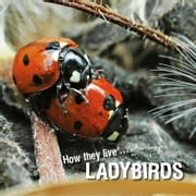 How they live... Ladybirds - Learn All There Is to Know About These Animals! ebook by David Withrington,Ivan Esenko