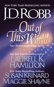 Out of this World ebook by J. D. Robb,Laurell K. Hamilton,Susan Krinard,Maggie Shayne