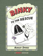 Binky to the Rescue ebook by Ashley Spires,Ashley Spires