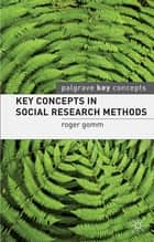 Key Concepts in Social Research Methods ebook by Roger Gomm