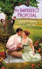 An Imperfect Proposal ebook by Hayley Ann Solomon