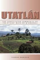Utatlán ebook by Thomas F. Babcock