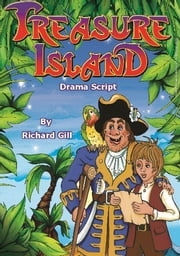 Treasure Island Drama Script ebook by Richard Gill
