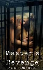 Master's Revenge ebook by Ann Roberts