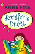 Jennifer's Diary ebook by Anne Fine