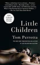 Little Children - A Novel ebook by Tom Perrotta