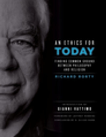 An Ethics for Today - Finding Common Ground Between Philosophy and Religion ebook by Richard Rorty,G. Dann