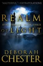 Realm of Light ebook by Deborah Chester