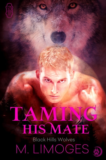 Taming His Mate ebook by M. Limoges