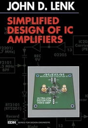 Simplified Design of IC Amplifiers ebook by John Lenk