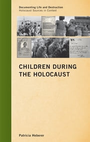 Children during the Holocaust ebook by Patricia Heberer