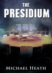 The Presidium ebook by Michael Heath