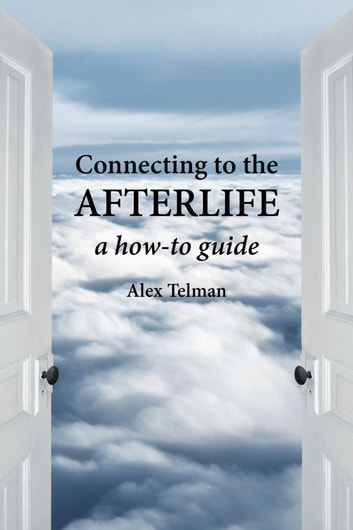 Connecting to the Afterlife ebook by Alex Telman