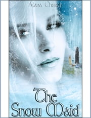 The Snow Maid ebook by Alana Church