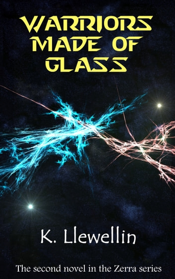 Warriors Made of Glass ebook by K. Llewellin