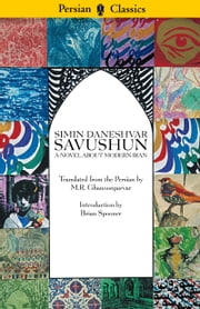 Savushun - A Novel About Modern Iran ebook by Simin Daneshvar,M. R. Ghanoonparvar,Brian Spooner