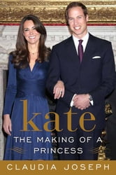 Kate: The Making of a Princess ebook by Claudia Joseph