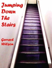 Jumping Down the Stairs ebook by Gerrard Wilson