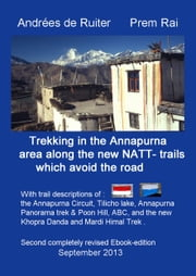 Trekking In The Annapurna Area Along The New NATT-Trails Which Avoid The Road ebook by Andrees de Ruiter