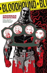 Bloodhound Volume 2: Crowbar Medicine ebook by Dan Jolley