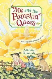 Me and the Pumpkin Queen ebook by Marlane Kennedy