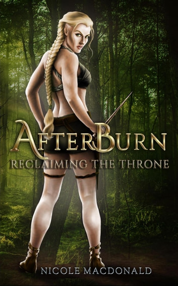 AfterBurn - Reclaiming the Throne ebook by Nicole MacDonald