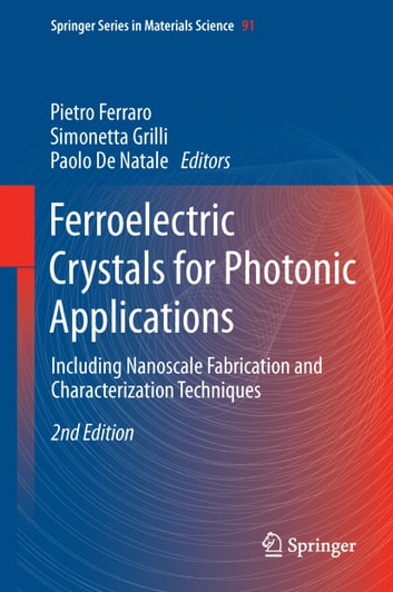 Ferroelectric Crystals for Photonic Applications - Including Nanoscale Fabrication and Characterization Techniques ebook by