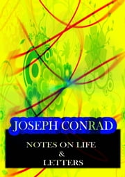 Notes On Life & Letters ebook by Joseph Conrad