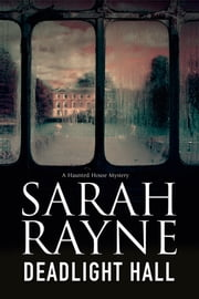 Deadlight Hall - A haunted house mystery ebook by Sarah Rayne