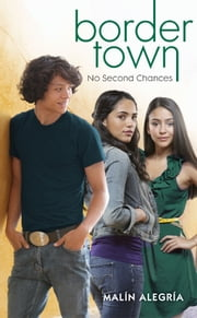Border Town #4: No Second Chances ebook by Malín Alegría