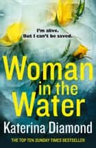 Woman in the Water ebook by Katerina Diamond