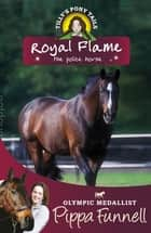 Tilly's Pony Tails: Royal Flame the Police Horse - Book 16 ebook by Pippa Funnell, Jennifer Miles