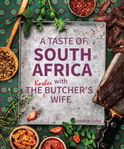 A Taste of South Africa with the Kosher Butcher's Wife ebook by Sharon Lurie
