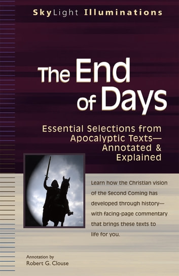 The End of Days - Essential Selections from Apocalyptic Texts—Annotated & Explained ebook by Robert G. Clouse