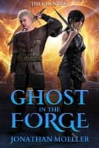 Ghost in the Forge ebook by