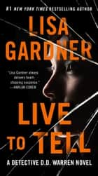 Live to Tell - A Detective D. D. Warren Novel ebook by Lisa Gardner