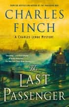 The Last Passenger - A Charles Lenox Mystery ebook by Charles Finch