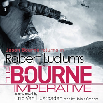 Robert Ludlum's The Bourne Imperative - The Bourne Saga: Book Ten audiobook by Robert Ludlum,Eric Van Lustbader