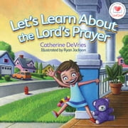 Let's Learn about The Lord's Prayer ebook by Catherine DeVries,Ryan Jackson
